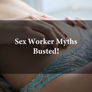 Sex Worker Myths Busted